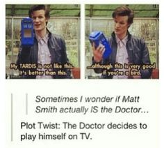 I think the Doctor is actually real, and BBC got him to play himself because nobody could ever truly believe he's real, so he just regenerates whenever.