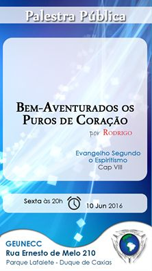 GEUNECC – Grupo Espírita Unidos em Caridade com Cristo Convida para a sua Palestra Pública - Duque de Caxias – RJ - http://www.agendaespiritabrasil.com.br/2016/06/10/geunecc-grupo-espirita-unidos-em-caridade-com-cristo-convida-para-sua-palestra-publica-duque-de-caxias-rj-10/