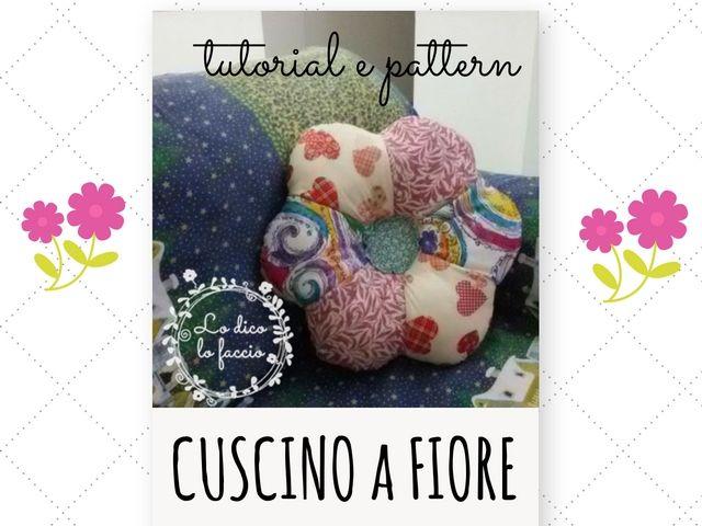 Cuscino a fiore , tutorial e pattern