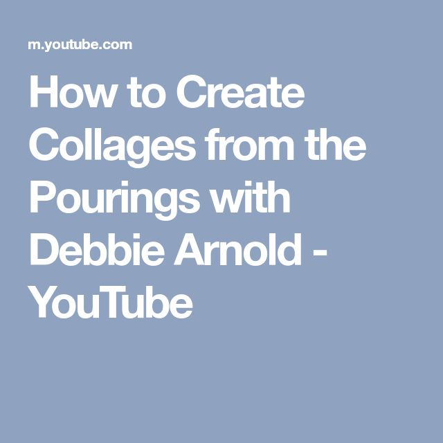 How to Create Collages from the Pourings with Debbie Arnold - YouTube