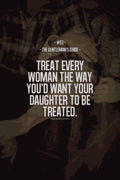 Treat Every Woman Right!