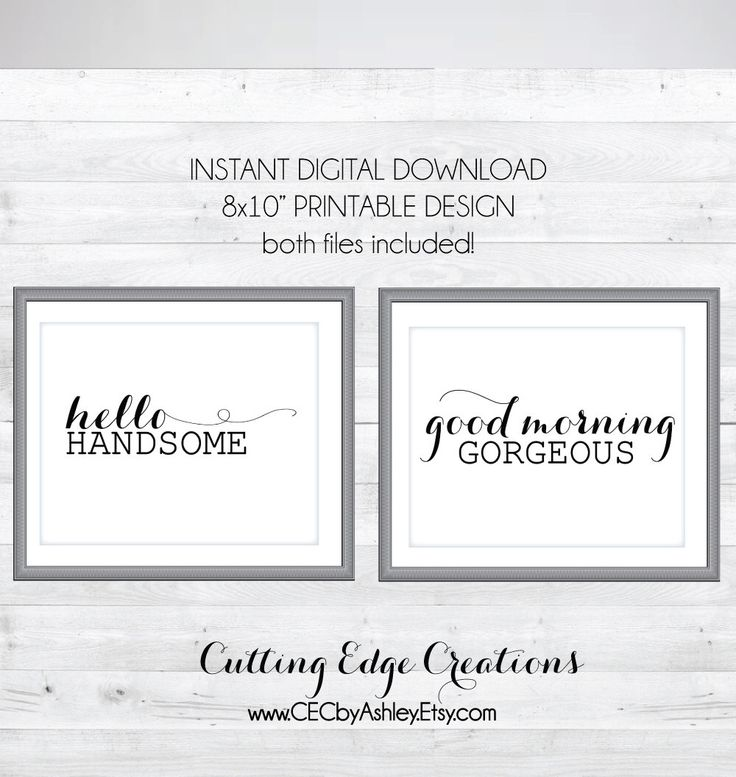 Hello Handsome & Good Morning Gorgeous Printable Wall Art ~ INSTANT DOWNLOAD ~ Couple's Wall Art ~ His and Hers ~ Love ~ Wedding by CEdesignsByAshley on Etsy https://www.etsy.com/listing/269591020/hello-handsome-good-morning-gorgeous