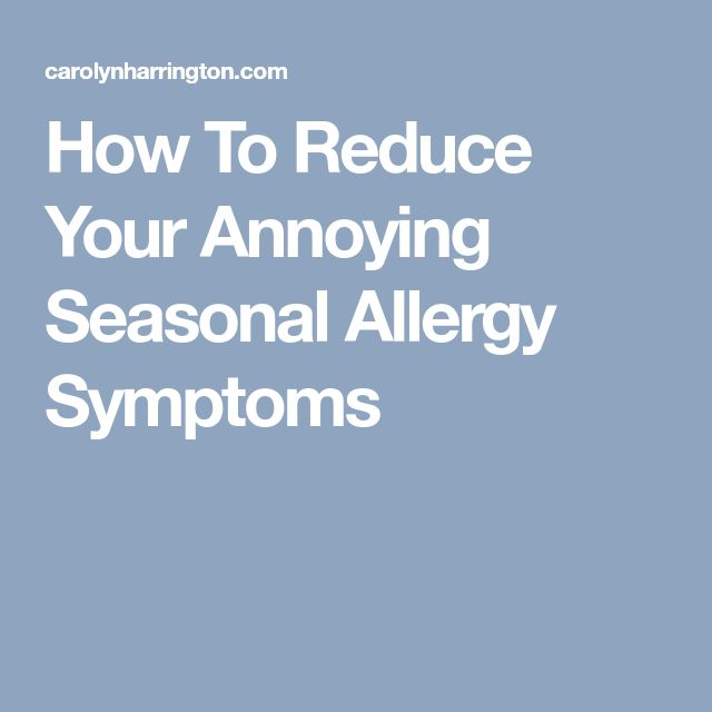 How To Reduce Your Annoying Seasonal Allergy Symptoms