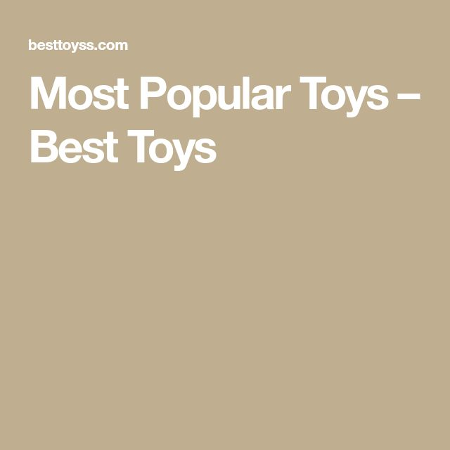 Most Popular Toys – Best Toys