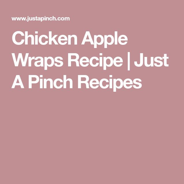 Chicken Apple Wraps Recipe | Just A Pinch Recipes