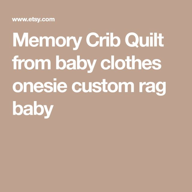 Memory Crib Quilt from baby clothes onesie custom rag baby