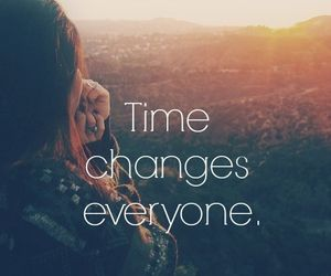Time changes everyone