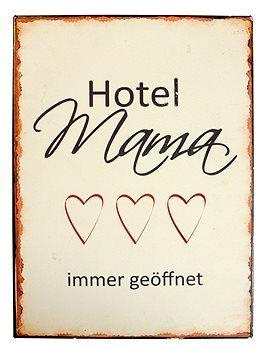 """Tolles Mitbringsel: Süßes Metallschild für alle treusorgenden Mütter...""""Hotel Mama immer geöffnet""""."""