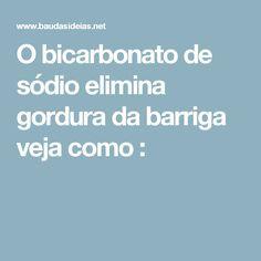 O bicarbonato de sódio elimina gordura da barriga veja como :