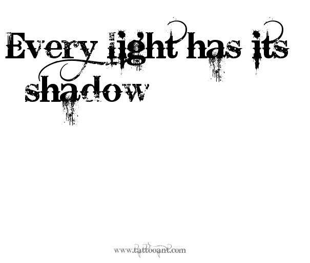 Every light has its shadow Tattoo