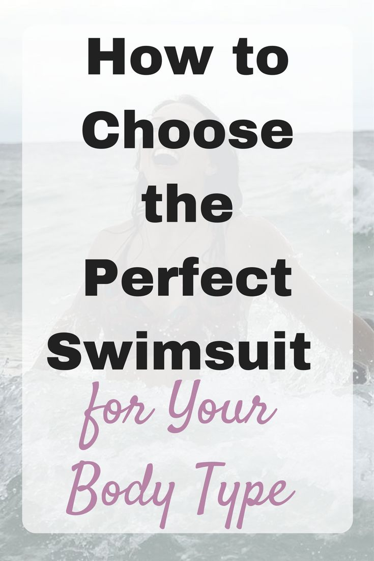 How to Choose the Perfect Swimsuit for Your Body Type: Which swimsuit type is going to suit you best and accentuate your figure - Emma and 3.