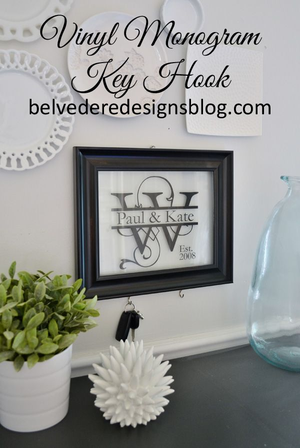 Vinyl Monogram Key Hook Tutorial--makes a GREAT wedding or housewarming gift!