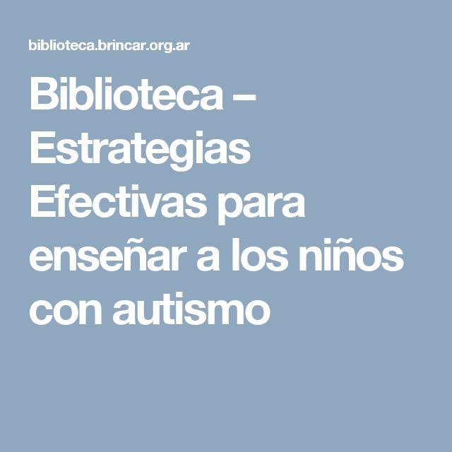 Biblioteca – Estrategias Efectivas para enseñar a los niños con autismo