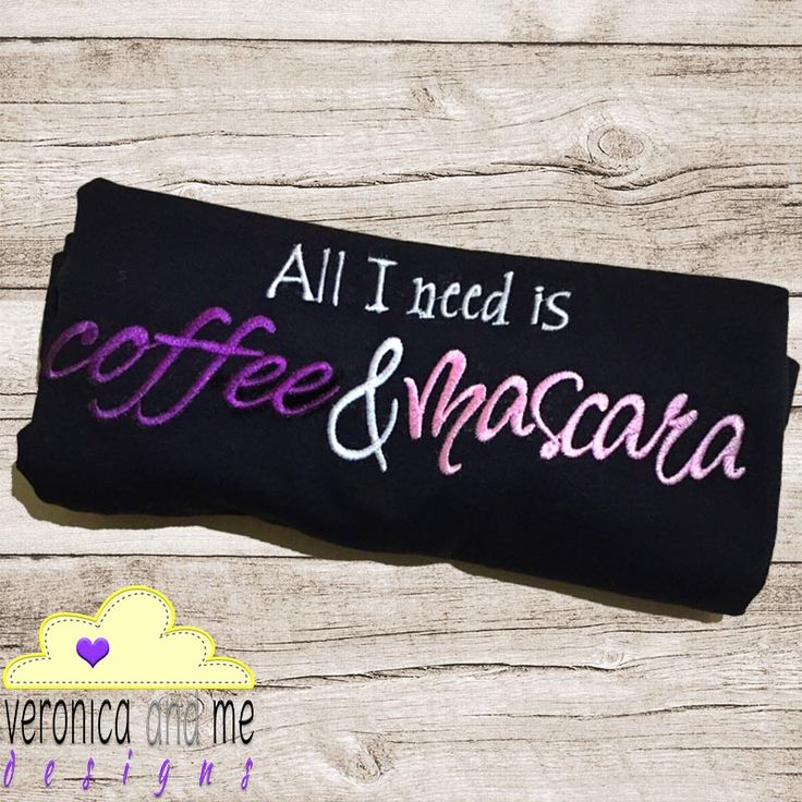 Some days you need some motivation to get out of bed, you just need to dress up and show – all you need is coffee and mascara!  Help a tired, new mum in your life dress up easily by embroidering this fun, quirky design onto a top for them!