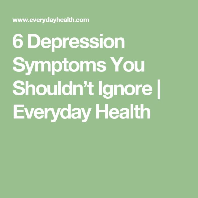 6 Depression Symptoms You Shouldn't Ignore | Everyday Health
