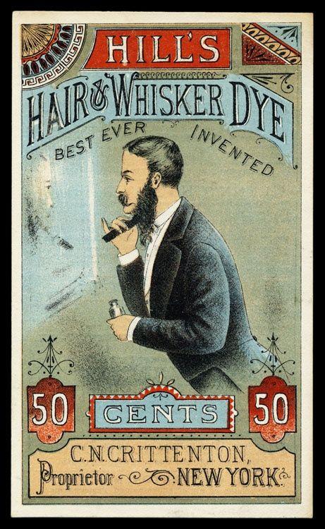 "Hill's Hair & Whisker Dye ""Best Ever Invented"" - C.N. Crittenton, Proprietor - New York"