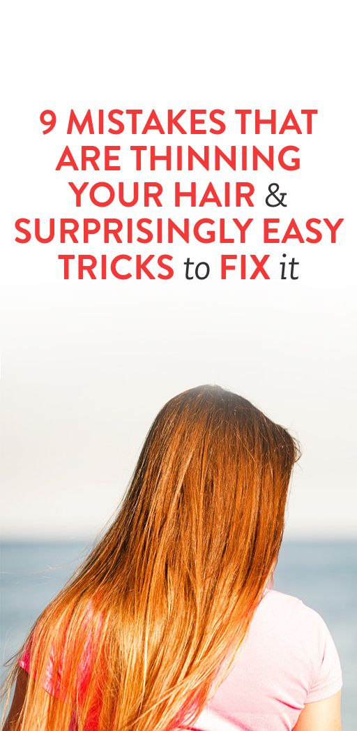 9 Mistakes That Are Thinning Your Hair and Surprisingly Easy Tricks to Fix It