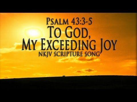 "▶ Psalm 43:3-5 Song ""To God, My Exceeding Joy"" (Christian Scripture Praise Worship with Lyrics) - YouTube"