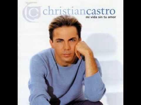 ▶ Mi Vida Sin Tu Amor Christian Castro - YouTube. I just loveeeee this song