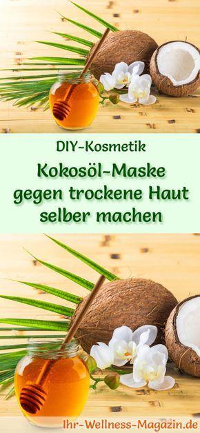 Kokosöl Maske Gegen Trockene Haut Selber Machen Rezept Anleitung
