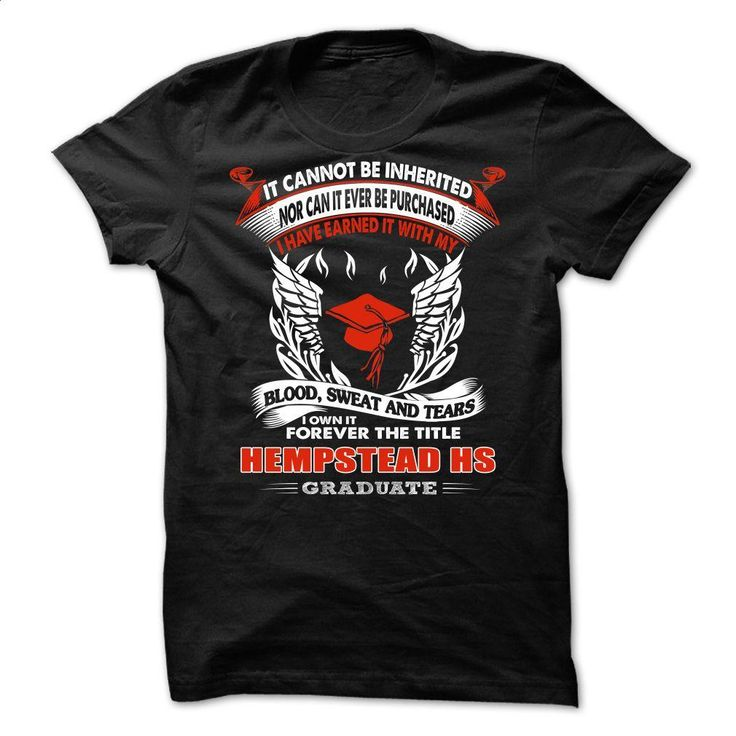 HEMPSTEAD HIGH SCHOOL GRADUATE T Shirts, Hoodies, Sweatshirts - #cool hoodies #graphic t shirts. GET YOURS => https://www.sunfrog.com/No-Category/HEMPSTEAD-HIGH-SCHOOL-GRADUATE.html?60505