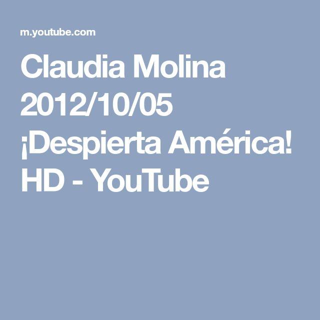 Claudia Molina 2012/10/05 ¡Despierta América! HD - YouTube