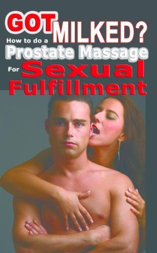 Got Milked? How to do a Prostate Massage (Milking) for Sexual Fulfillment (Sex Made Easy) by Jani. $8.82. Author: Jani. 96 pages. Publisher: Bonnie's Gang; First edition (November 1, 2009)