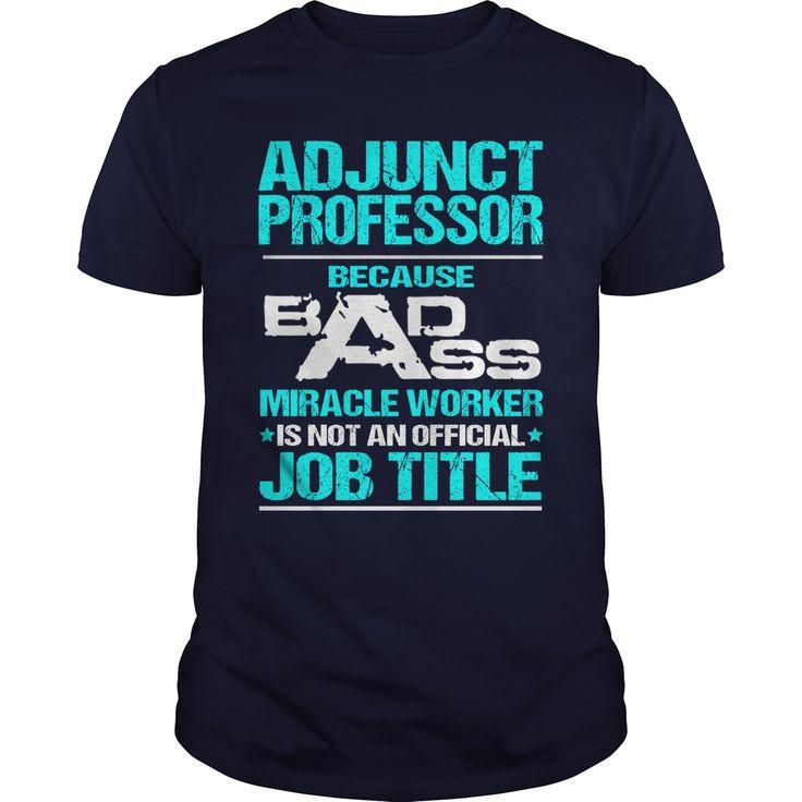 ADJUNCT PROFESSOR  - BADASS T3ADJUNCT PROFESSOR - BADASS T3ADJUNCT PROFESSOR - BADASS T3