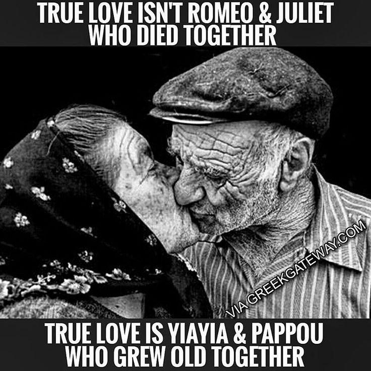 True love is Yiayia & Pappou.