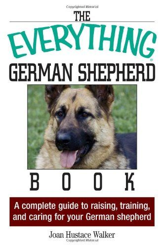 The Everything German Shepherd Book: A Complete « Library User Group