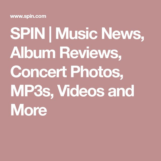SPIN | Music News, Album Reviews, Concert Photos, MP3s, Videos and More