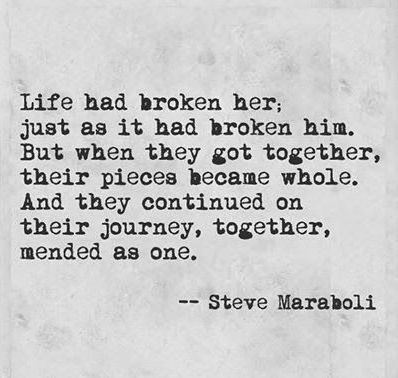 Life had broken her, just as it had broken him. But when they got together, their pieces become whole. And they continued on their journey, together, mended as one.