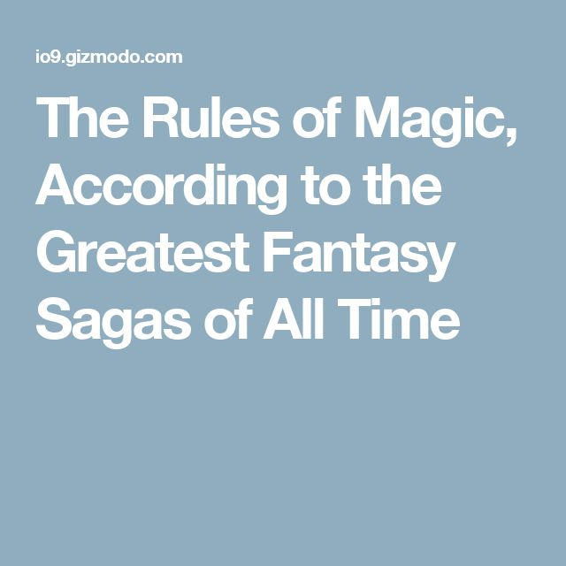 The Rules of Magic, According to the Greatest Fantasy Sagas of All Time