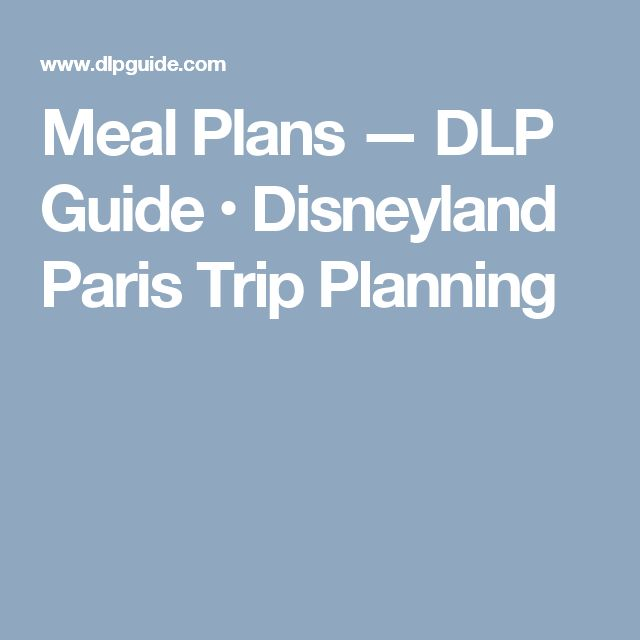 Meal Plans — DLP Guide • Disneyland Paris Trip Planning