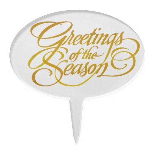 Greetings for the Season - in Yellow/Gold Cake Pick.   Background can be changed to any colour you like.