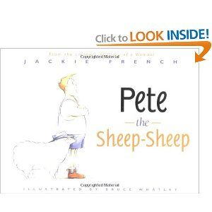 Pete the Sheep-Sheep: Jackie French, Bruce Whatley: 9780618568628: Amazon.com: Books  The only Jackie French book I don't have!