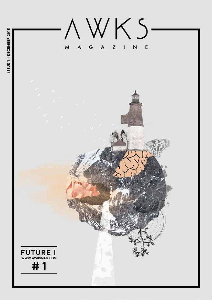 AwksMag - FUTURE I | issue #1 - December 2015  www.awksmag.com #freemagazine #indie #magazine #indonesia #awksmagazine #indiemagazine