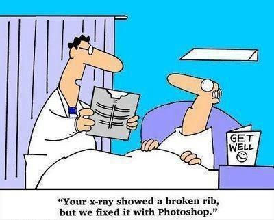 Your x-ray showed a broken rib, but we fixed it with Photoshop