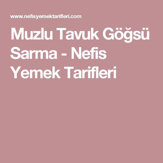 Muzlu Tavuk Göğsü Sarma - Nefis Yemek Tarifleri