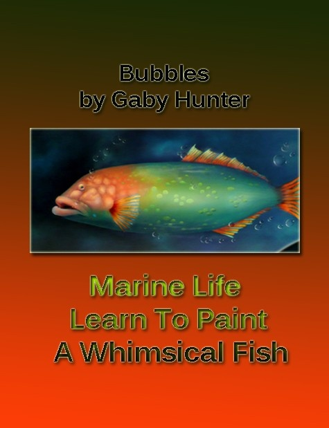 Art Apprentice Online - Acrylic - Marine Life - Bubbles the Whimsical Fish Online Class  with instructor  Gaby Hunter, $34.95 (http://store.artapprenticeonline.com/acrylic-marine-life-bubbles-the-whimsical-fish-online-class-with-instructor-gaby-hunter/)