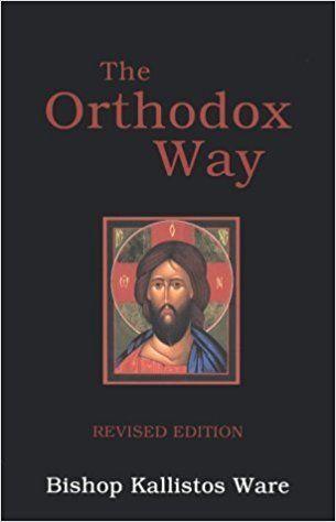By Kallistos Ware - The Orthodox Way (New edition) (5/28/02): Kallistos Ware: Amazon.com: Books