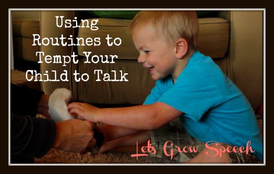 Using Routines to Tempt Your Child to Talk with Free Printable by Let's Grow Speech