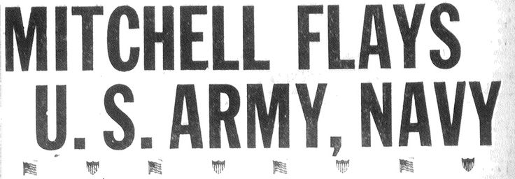 88 years ago, Col. Billy Mitchell made his famous statement from Ft. Sam Houston excoriating military big-wigs. For more, click on the link.