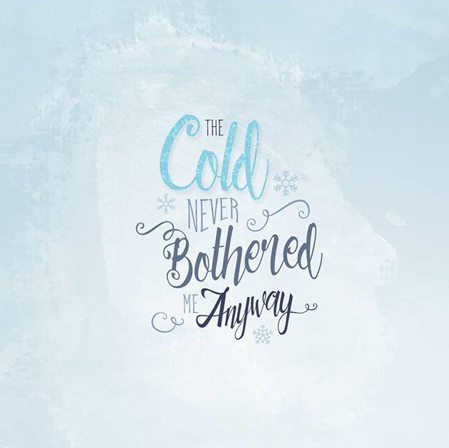 The Cold Never Bothered Me Anyway Ok C Est En Anglais Mais Oblige Vous Avez La Reference Ca Faisait Une Eternite Que Je Instagram Bothered Cold