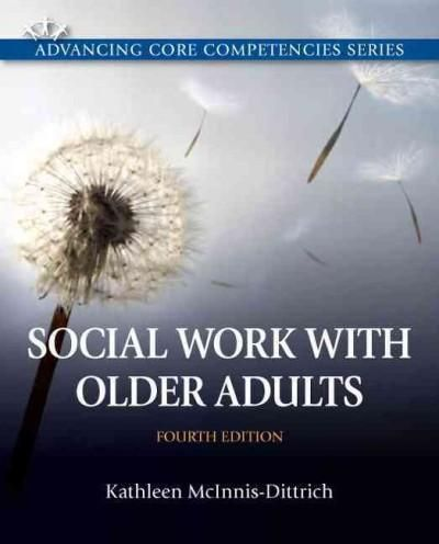 Social Work with Older Adults: A Biopsychosocial Approach to Assessment and Intervention
