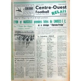 Centre Ouest Football Relais N° 454 Du 18/07/1958 - Lyon Et Marseille 1ers Hotes Du Limoges Fc Ou Se Developpe L'operation-Prestrige - Calendrier 1958 - 59 - Le Tour Des Dupes - Apres Le Stage De Formation De Moniteurs Par Fougere