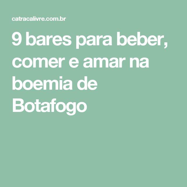 9 bares para beber, comer e amar na boemia de Botafogo