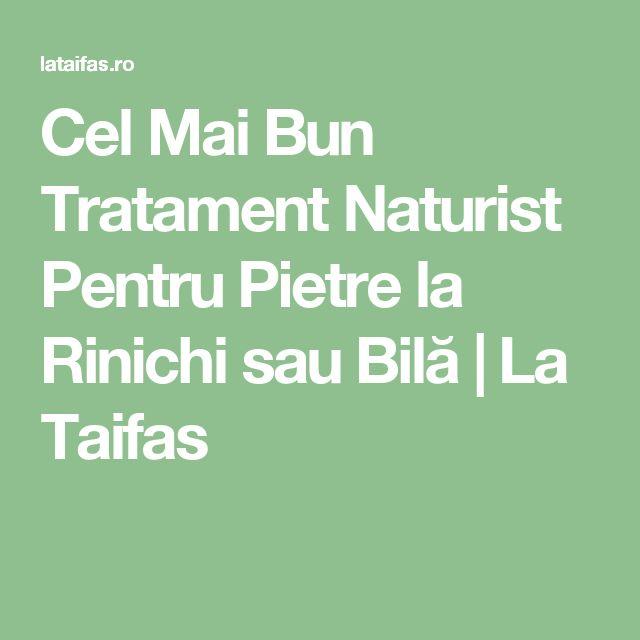 Cel Mai Bun Tratament Naturist Pentru Pietre la Rinichi sau Bilă | La Taifas