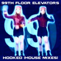 Hooked (Tony De Vit Remix) by 99th Floor Elevators on SoundCloud