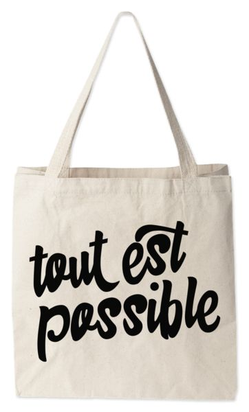 Love this tote bag from Today's Special. Tout est Possible